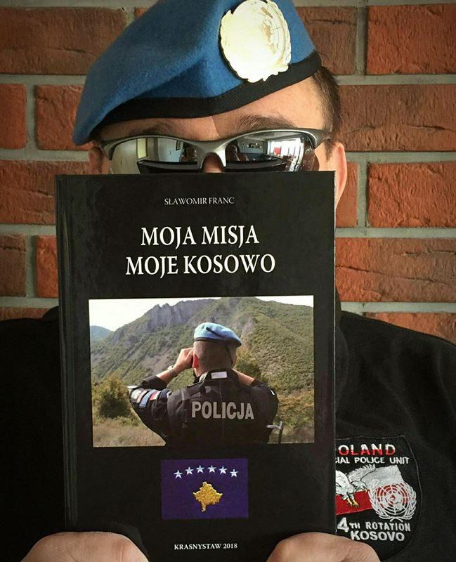 """Nowa książka kolegi Sławka z Regionu IPA Włodawa """" Moja Misja. Moje Kosowo"""" –  Sławomir Franc"""