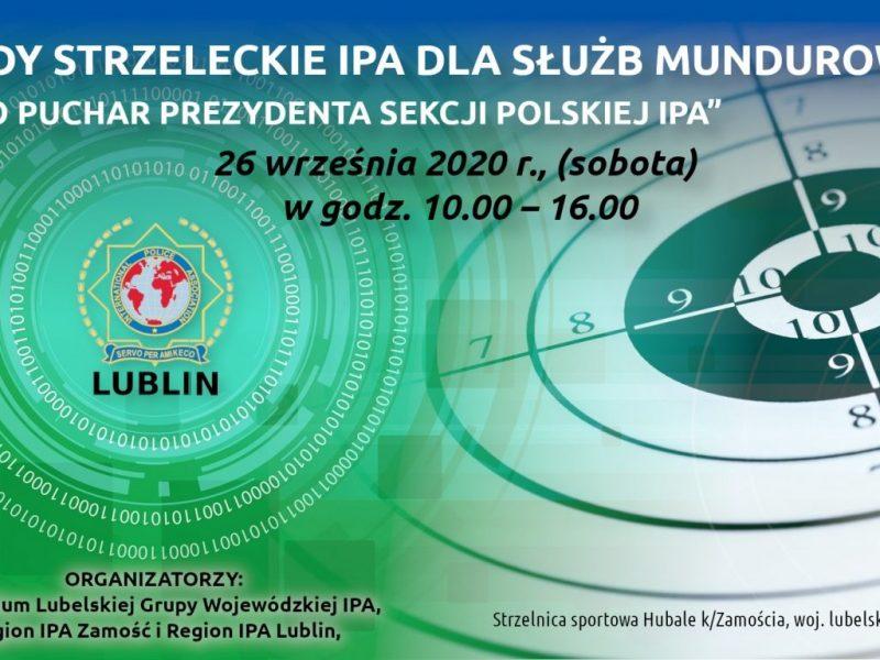 """Zawody Strzeleckie IPA dla Służb Mundurowych """"O Puchar Prezydenta Sekcji Polskiej IPA""""."""